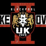 WWE: NXT UK TakeOver: Blackpool è sold-out