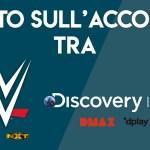 WWE & DISCOVERY: Tutto quello che c'è da sapere, PROGRAMMAZIONE, ABBONAMENTO DPLAY, COMMENTATORI e altro