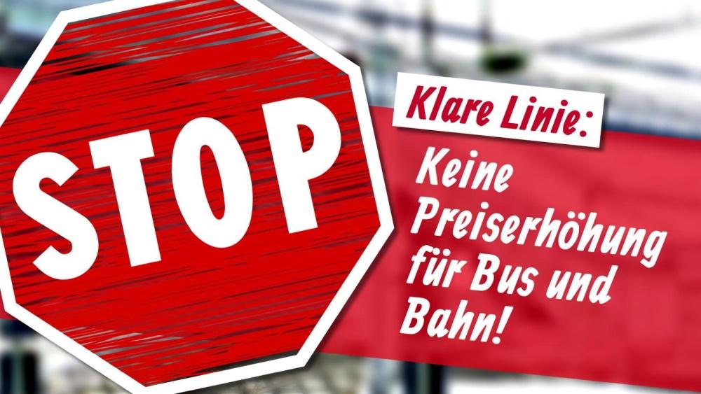 Klare Linie: Keine Preiserhöhung für Bus und Bahn!