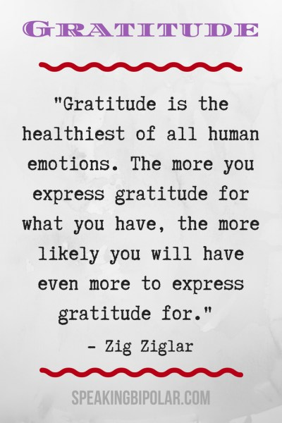 It's hard to stay positive when you have a mental or other chronic illness. Gratitude can help. Read 15 inspirational quotes that will help you to cope. | #gratitude #chronicillness #bipolar #spoonie #mentalillness