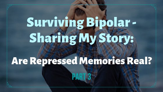 Are repressed memories real? Read one Bipolar survivor's story of what it was like when memories started to resurface. | #repressedmemories #bipolar