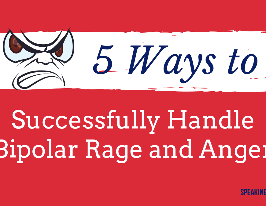 How can you cope with Bipolar rage and anger? This post covers 5 ways to help yourself and is written by a mental illness survivor. | #bipolar #mentalillness #SpeakingBipolar #rage