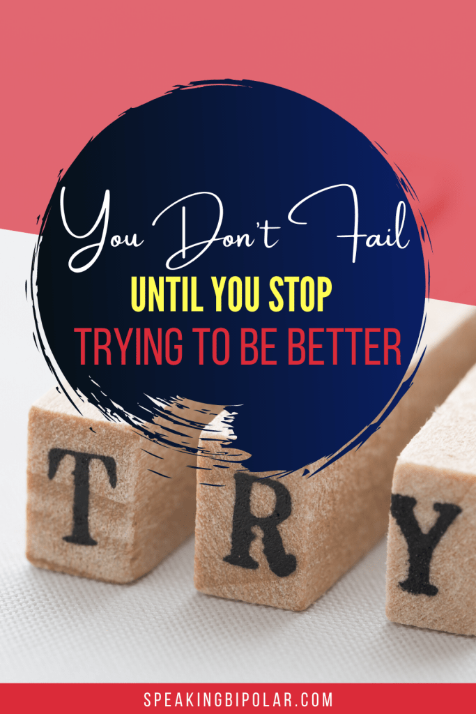 """There is no failure except in no longer trying."" Quote by Elbert Hubbard. Living with mental illness is hard, but you will succeed as long as you keep trying."