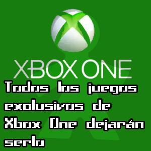 Todos los juegos exclusivos de Xbox One dejarán de serlo