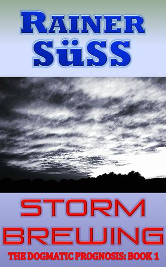 Storm Brewing (The Dogmatic Prognosis: Book 1)