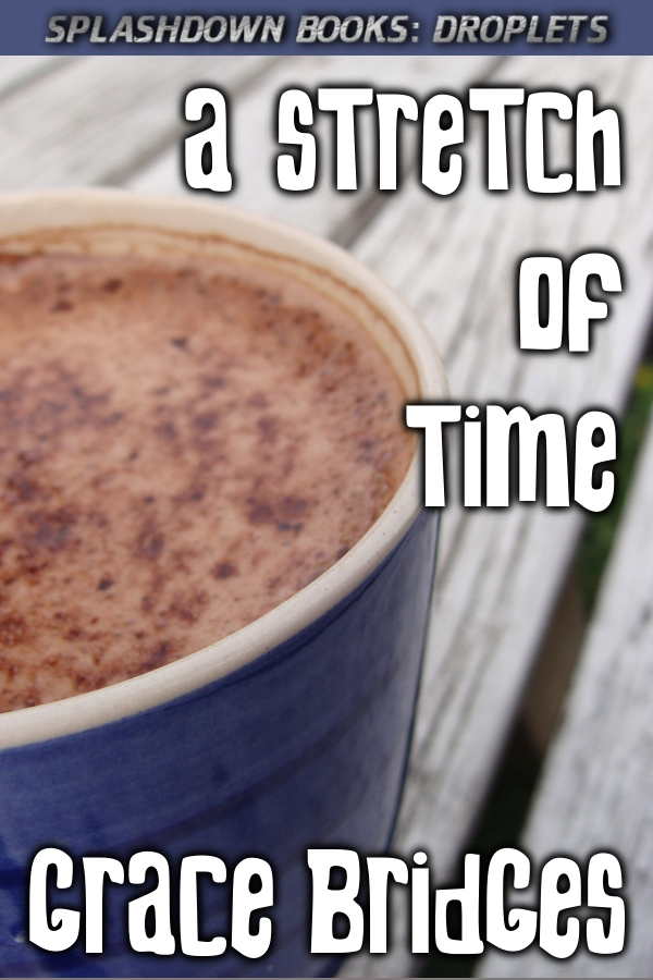A Stretch of Time