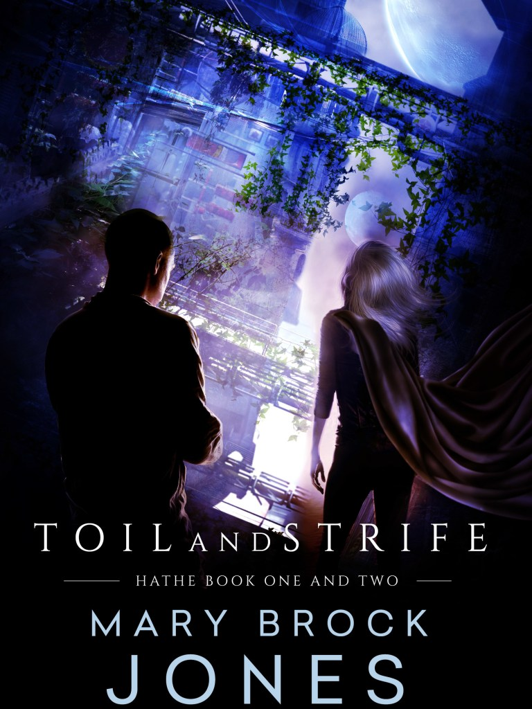 Toil and Strife: Hathe Book One and Two
