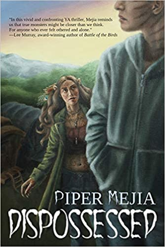 Dispossessed (written by Piper Mejia) – A Review by Jean Gilbert