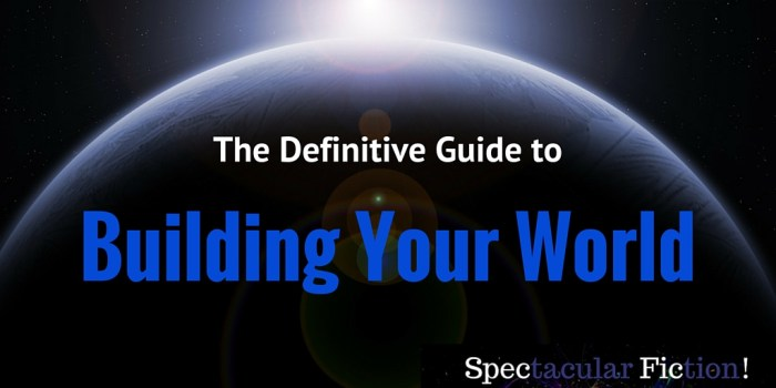 definitive-guide-to-building-your-world