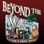 SpecFiceMedia.com presents: Beyond the Wall - A Game of Thrones Podcast