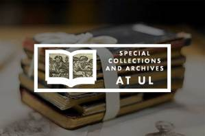 Special Collections and Archives at the University of Limerick