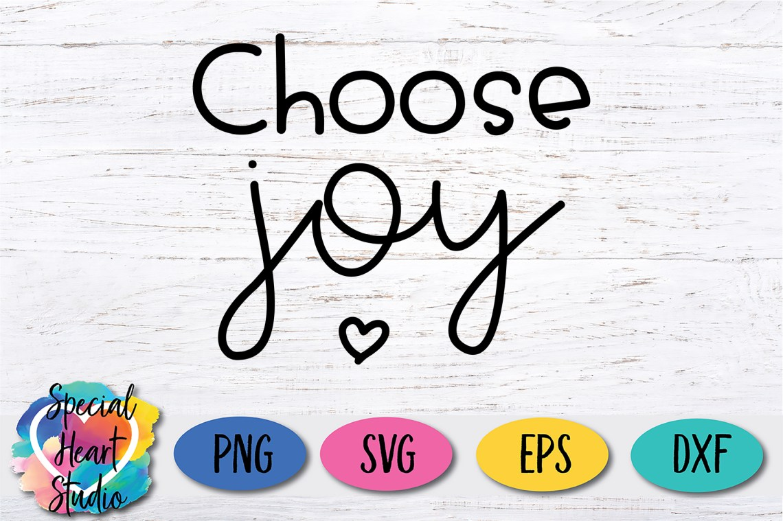 Download Choose Joy SVG Cut File - Special Heart Studio - Cut files ...