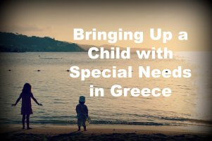 Bringing Up a Child with Special Needs in Greece