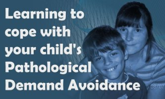 Learning to cope with your child's Pathological Demand Avoidance
