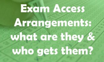 Exam Access Arrangements: what are they and who gets them?