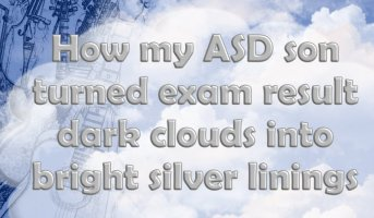 How my ASD son turned exam result dark clouds into bright silver linings