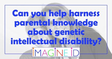 Can you help harness parental knowledge about genetic intellectual disability?