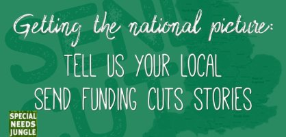 Getting the national picture: Tell us your local SEND funding cuts stories