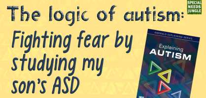 The logic of autism: Fighting fear by studying my son's ASD