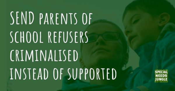 SEND parents school refusers criminalised instead supported