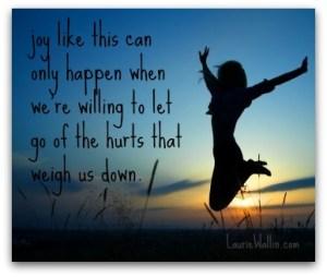 Joy comes when we let go