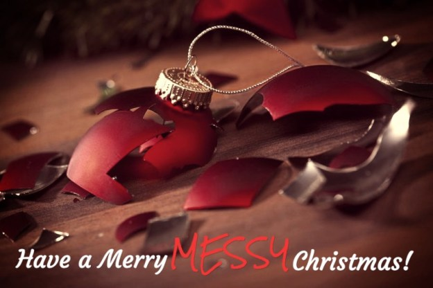 Have a Merry, Messy Christmas!