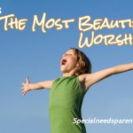 The Most Beautiful Worship… And How You Can Experience It, Too!