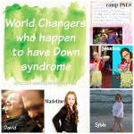 World Changers (Who Happen to Have Down Syndrome)