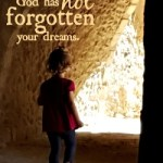 Parents, God Has Not Forgotten Your Dreams