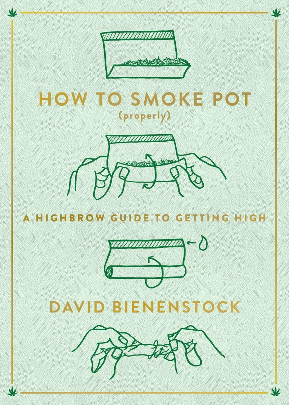 David Bienenstock, How to Smoke Pot (Properly), cannabis books, cannabis culture