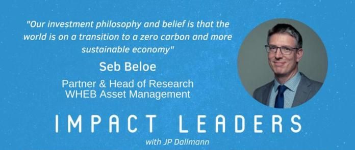 Seb Beloe from WHEB Asset Managemen at the Impact Leaders podcast