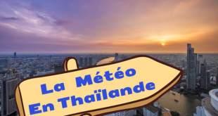 Météo Thaïlande – Est ce qu'il pleut ?