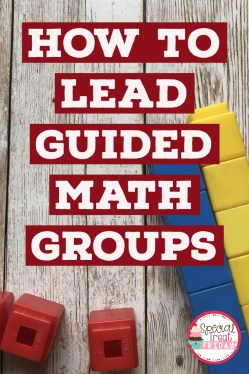 How to Lead Guided Math Groups