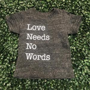 Love Needs No Words T-Shirt
