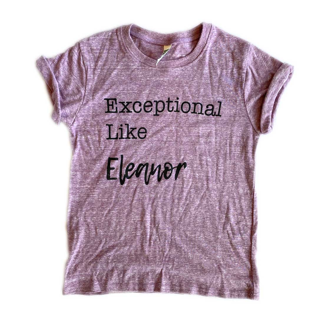 Exceptional Like Eleanor – Toddler/Youth