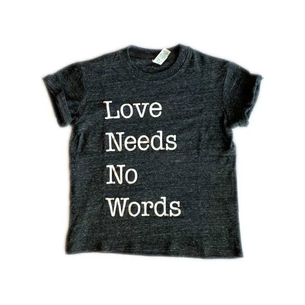 Love Needs No Words Kids Tee