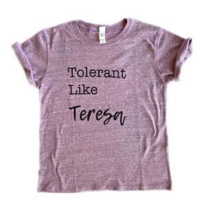 Tolerant Like Teresa Kids Tshirt