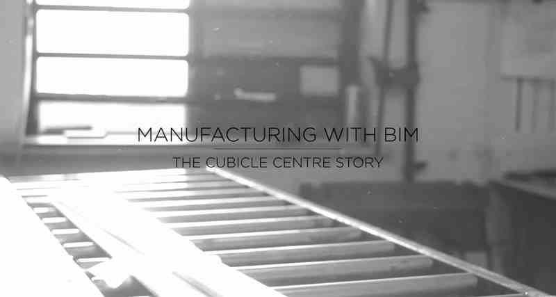 Manufacturing with BIM:   The Cubicle Centre Story