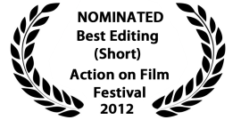Action on Film 2012 Official Nominee Best Editing (Short)