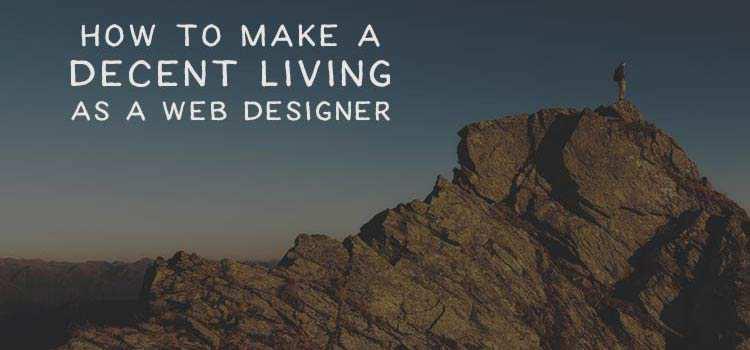 How to Make a Decent Living as a Web Designer