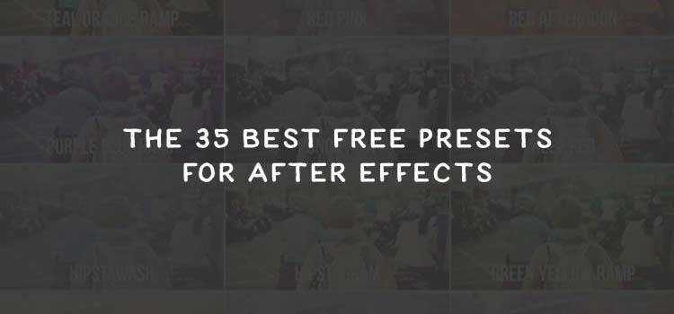The 35 Best Free Presets for After Effects