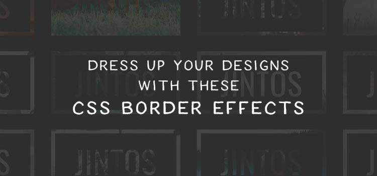 8 Fantastic Pure CSS Border Effect Code Snippets