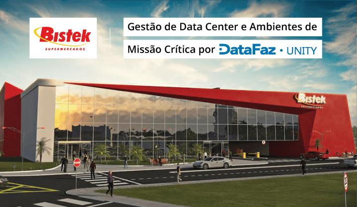 Datafaz® Unity para o Data Center da Rede de Supermercados Bistek