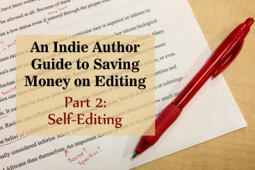 An Indie Author Guide to Saving Money on Editing—Part 2: Self-Editing