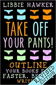 take off your pants; outlining; pantsing and plotting