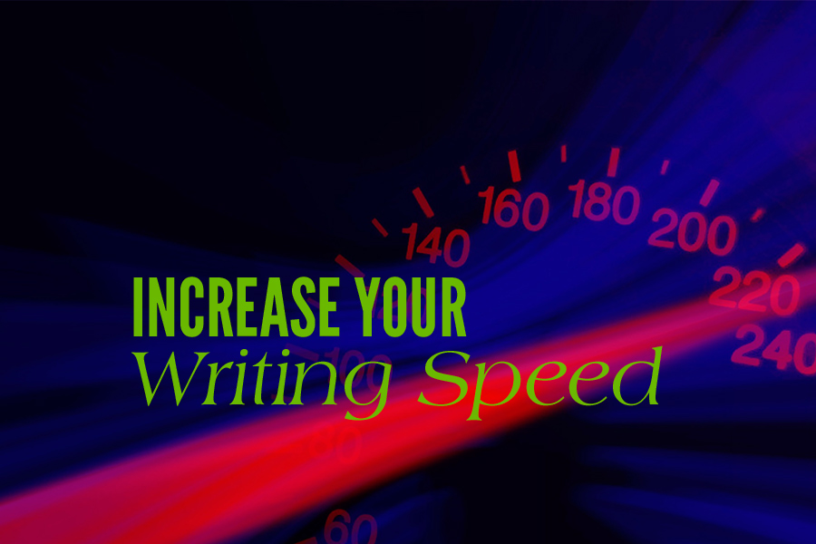 increase your writing speed