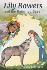 Lily Bowers and the Uninvited Guest by Jess Lohmann