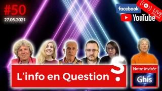 L'info en QuestionS #50 avec Ghis (ex-Ghislaine Lanctot) – 27.05.21