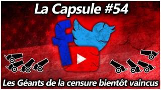 La Capsule #54 – Les Géants de la censure bientôt vaincus