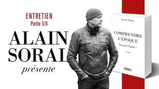 Comprendre l'époque : entretien avec Alain Soral (partie 3/8)